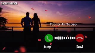 Toota Jo Kabhi Tara Ringtone | Love Ringtone | Atif Aslam | New Ringtone 2021