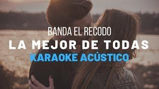 La Mejor De Todas - Banda El Recodo - Karaoke Acustico Piano