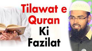 Quran Ki Tilawat Karne Ki Fazilat By Adv. Faiz Syed