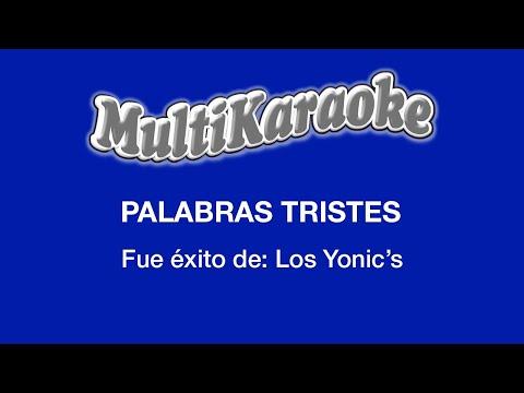 Palabras Tristes - Multikaraoke ► Éxito De Los Yonic'S