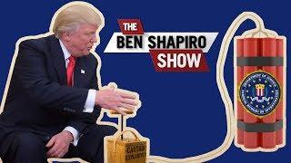 The Imploding Russia Probe | The Ben Shapiro Show Ep. 460