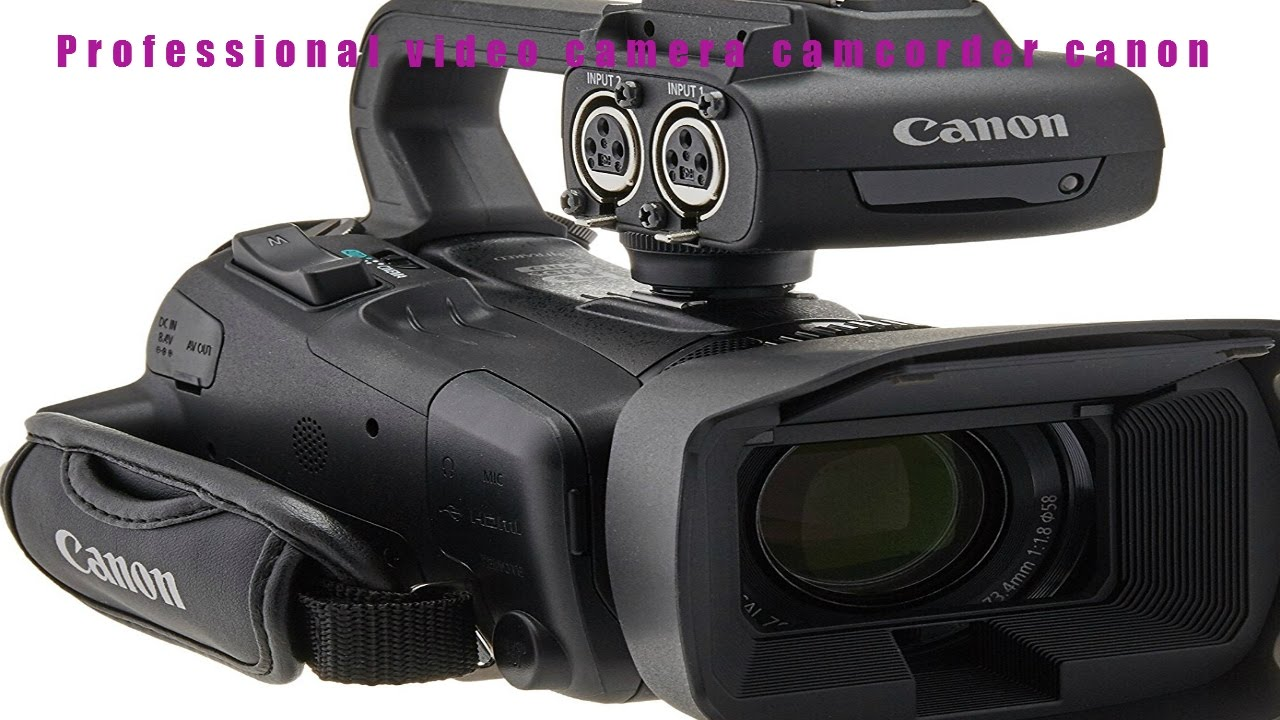 the ten best Professional video camera camcorder canon ...