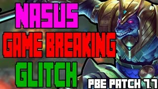 NASUS GAME BREAKING BUG & GLITCH | LEAGUE OF LEGENDS 7.7 PBE | NASUS Q BUG | PATCH 7.7 NOTES