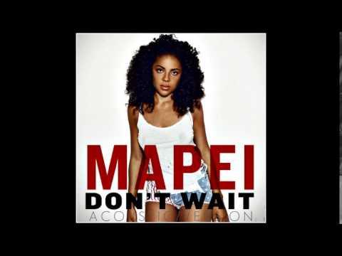 Mapei  Dont Wait Acoustic Piano Version