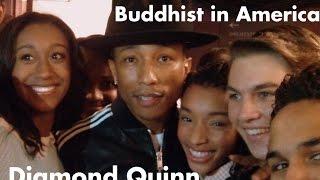 Buddhist in America- Diamond Quinn