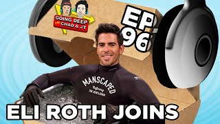 Going Deep with Chad and JT #96 - Eli Roth Joins