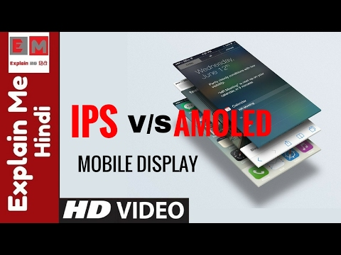 AMOLED v/s IPS LCD Display   Difference   Which Is Best For Mobile Phones