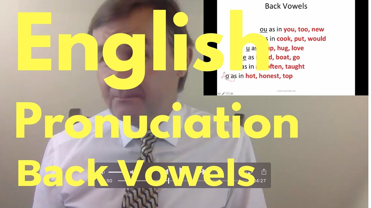 Beginner learn english speaking and english pronunciation lesson 4 how to pronounce back vowels