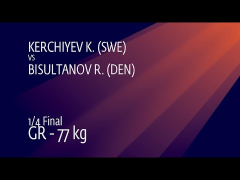 1/4 GR - 77 kg: K. KERCHIYEV (SWE) v. R. BISULTANOV (DEN)