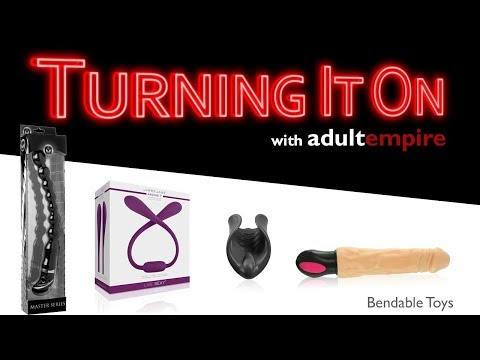 Bendable Toys- Turning It On with Adult Empire