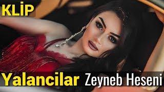 Zeyneb Heseni - Yalancilar (2019) YENI
