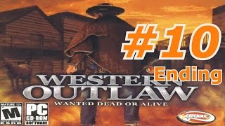 Western Outlaw: Wanted Dead Or Alive - Walkthrough Part 10 - [Ending]
