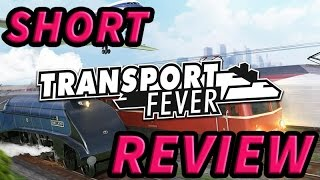 Transport Fever Review - Is It Worth The Money?