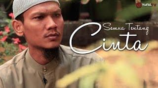 Kata-kata Motivasi: Tentang Cinta - Ustadz Muhammad Yassir, Lc. - Yufid.TV