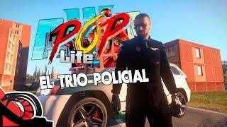 EL TRIO POLICIAL | ARMA 3 Pop Life 2.0 - En Directo
