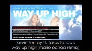 kevin sunray ft. tasos fotiadis - way up high(mario ochoa remix)