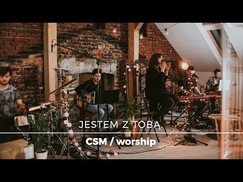 """CSM/worship - """"Jestem z Tobą"""""""
