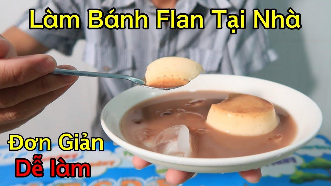 Lâm Vlog – Làm Bánh Flan Đơn Giản Tại Nhà | Rất Mịn và Ngon