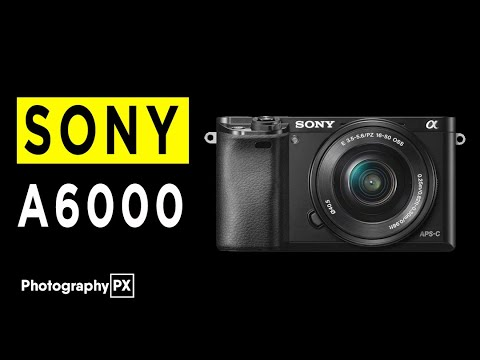 Sony A6000 Mirrorless Digital Camera Highlights & Overview -2020