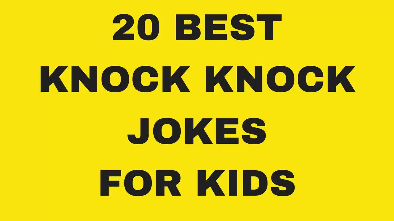 Funny Jokes: 20 Best Funny Knock Knock Jokes For Kids [PART 1]
