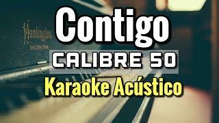 CONTIGO - CALIBRE 50 - KARAOKE ACUSTICO PIANO - LEO MART