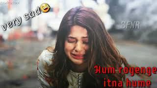 hum-royenge-itna-hume-maloon-nahi-tha-world-most-heartbroken-2019top-ten-heatbroken-song-2019
