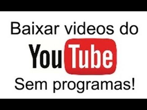 Baixar videos do youtube sem programas!