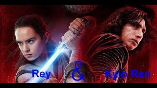Rey and Kylo Ren (Ben Solo) - On & On