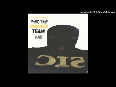 """Mvrc Trvp """"Murder Team"""" [Leaked] #SicMovement"""