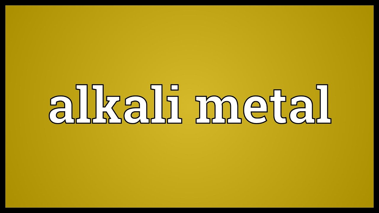 Alkali metal meaning youtube alkali metal meaning urtaz Image collections