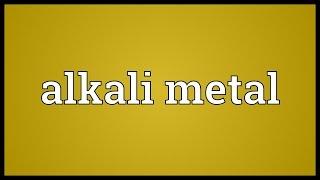Alkali metal Meaning