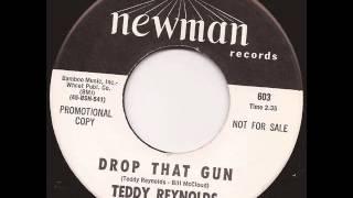 Teddy Reynolds - Drop that gun - Newman Mod Soul RnB 45