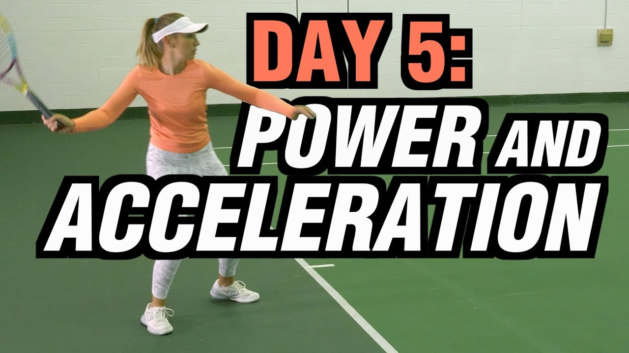 5 Days To A Killer Tennis Forehand Day 5 Power And Acceleration