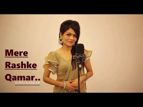 Mere Rashke Qamar: Sonu Kakkar   Lyrics   Cover Song   Original Nusrat Fateh Ali Khan