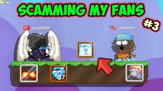 Scamming Fans Prank P.t3 ( Legends / Rip 100Dls ) | GrowTopia