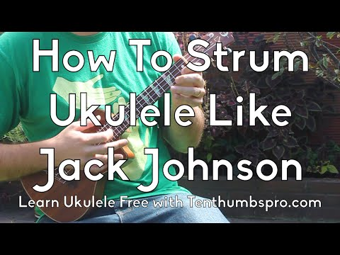 Jack Johnson Strum Pattern Tutorial - Easy Beginner Ukulele - How to strum like Jack Johnson