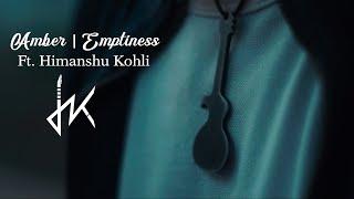 Ambar - Emptiness | Himanshu Kohli | Cover | Raghu Dixit | Gajendra Verma |