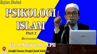 Download Psikologi Islam Part 2   Ustadz M. Masykur AG, S.PSI, M.PSI   Masjid Imam Bonjol Malang  