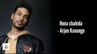 Hona Chahida ( Lyrics ) - Arjun Kanungo | Latest song | Lyrics