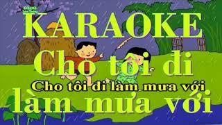 karaoke cho tôi đi làm mưa với ( Bài hát thiếu nhi) *Trường Xuân*