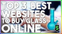 TOP 3 BEST WEBSITES TO BUY GLASS FROM ONLINE! (Best Ways to get Smoke Equipment)