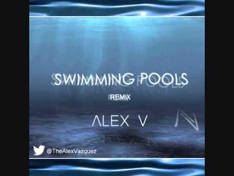 Alex V Swimming Pools Remix Youtube