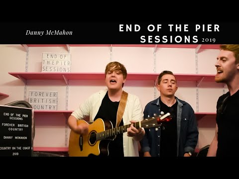 Danny McMahon - End Of The Pier Sessions