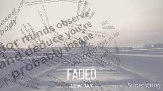 Lew Jay - Faded (Lyric Video)