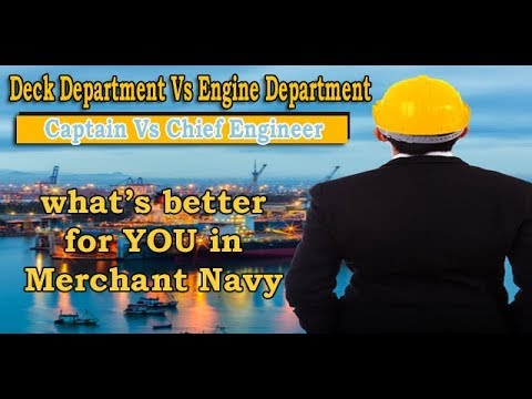 Deck Department vs Engine Dept. What is better for Merchant Navy officers?