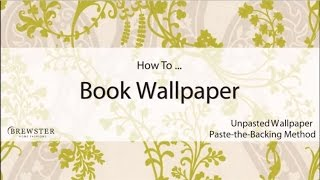 How to Book Unpasted Wallpaper