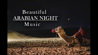 Beautiful Arabian Music - Epic Arabian Music- Arabian Desert Music- Relaxing, Meditation