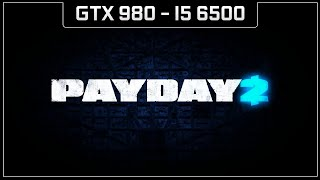 Payday 2 - GTX 980 - Max Settings