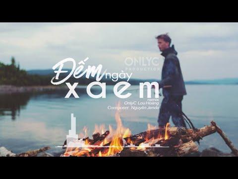 ĐẾM NGÀY XA EM REMIX - OnlyC ft. Lou Hoàng   Nguyễn Phúc Thiện [ Official Remix ]