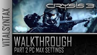 Crysis 3 Walkthrough Part 2 PC Max Settings 1080p